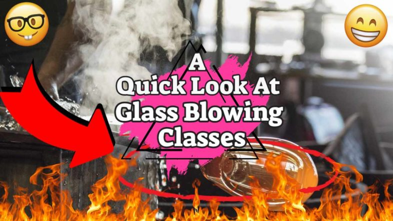 """Featured image text: """"A quick look at glass blowing classes""""."""