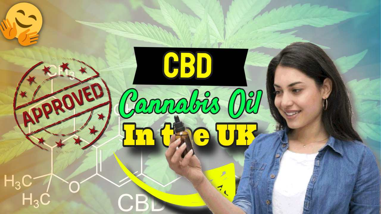 "Image with text: ""Cannabis Oil CBD Approved in UK""."