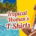 "Featured image with text: ""Tropical Womens T-shirts""."