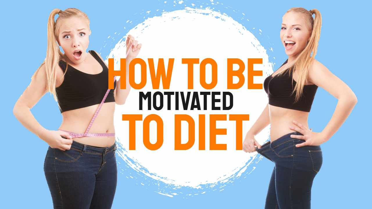"Fteured inage text: ""How to be motivated to diet""."