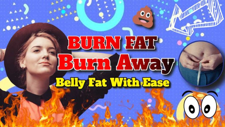 """Featured image text: """"Burn Fat: Burn away belly fat""""."""